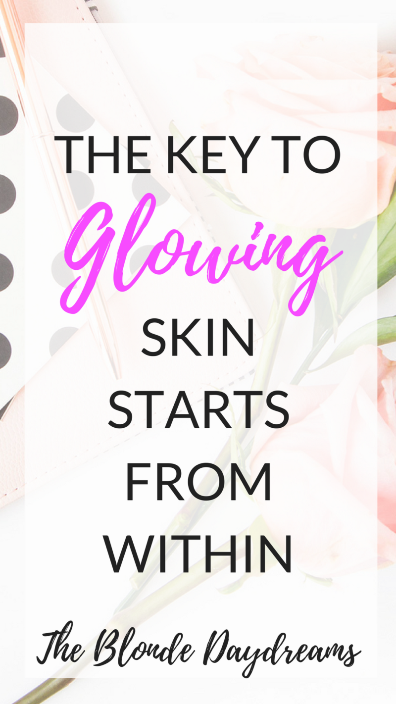 The Key to Glowing Skin + My Skincare Story  The Blonde Daydreams